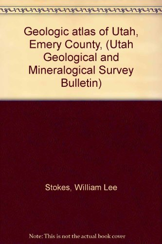 Geologic atlas of Utah, Emery County, (Utah Geological and Mineralogical Survey Bulletin)