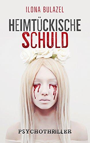 Heimtückische Schuld: Psychothriller (German Edition)