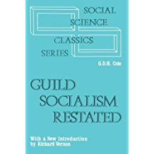 Guild Socialism Restated (Social science classics series)