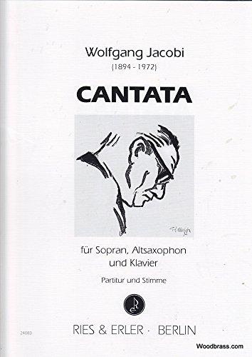 PARTITIONS CLASSIQUE RIES UND ERLER JACOBI W    CANTATA   SOPRAN  SAX ALT   PIANO VOIX SOLO ET INSTRUMENTS