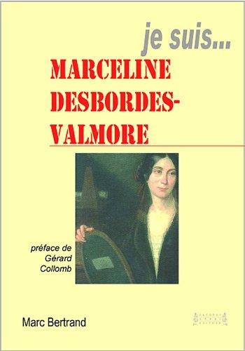 Je suis ... Marceline Desbrodes-Valmore