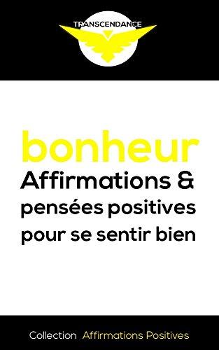 Bonheur : Affirmations et pensées positives pour se sentir bien (Collection Affirmations Positives t. 2) par Maryan La Motivatrice