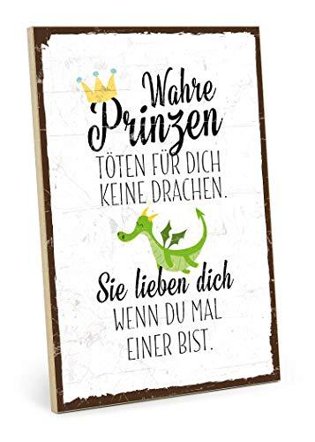 TypeStoff Holzschild mit Spruch – WAHRE Prinzen TÖTEN FÜR Dich Keine Drachen – im Vintage-Look mit Zitat als Geschenk und Dekoration zum Thema Liebe, Sorgen und Beistand (M - 19,5 x 28,2 cm)
