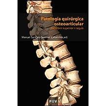 Patologia quirúrgica osteoarticular: Membre superior i raquis (Educació. Sèrie Materials)