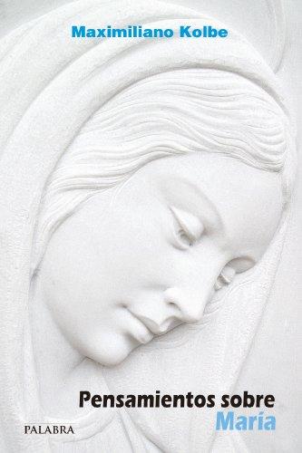Pensamientos sobre María (dBolsillo MC) por Maximiliano Kolbe
