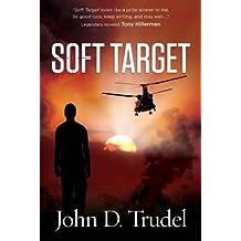 [ SOFT TARGET: A CYBERTECH THRILLER ] by Trudel, John D ( AUTHOR ) Jul-22-2013 [ Paperback ]