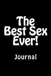 The Best Sex Ever!: Journal