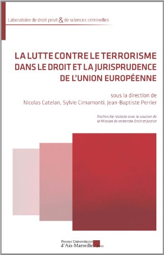 La lutte contre le terrorisme dans le droit et la jurisprudence de l'Union europenne