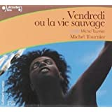 Vendredi ou La Vie Sauvage CD [livre audio] (French Edition) by Michel Tournier (2004-10-21)