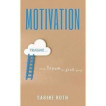 Motivation: Kein Traum ist groß genug