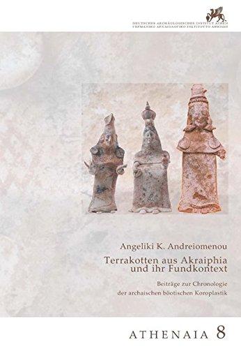 Terrakotten aus Akraiphia und ihr Fundkontext: Beiträge zur Chronologie der archaischen böotischen Koroplastik (Athenaia)