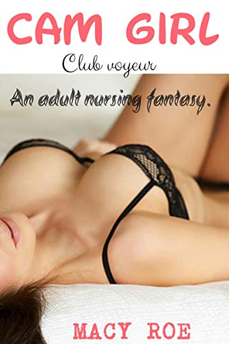 Cam girl: An adult nursing fantasy (English Edition)