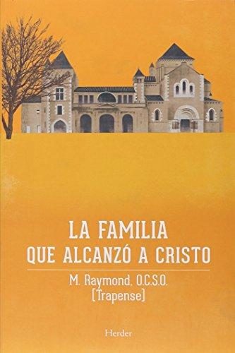 Familia que alcanzó a Cristo. La saga de Citeaux por M. Raymond