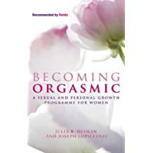 Becoming Orgasmic: A sexual and personal growth programme for women