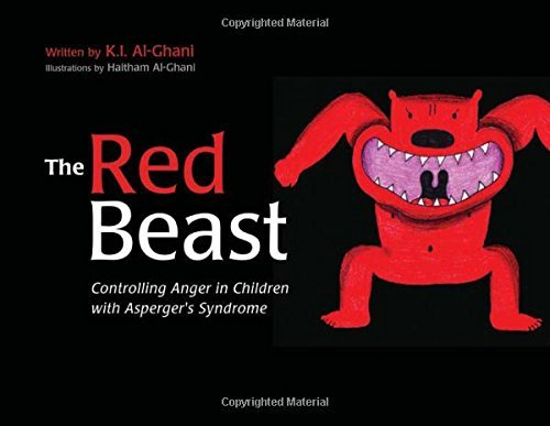 The Red Beast: Controlling Anger in Children with Asperger's Syndrome (K.I. Al-Ghani Children's Colour Story Books) by K I Al-Ghani (2008-09-15)