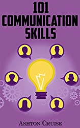 Communication Skills: 101 Tips for Effective Communication Skills (Communication Skills, Master Your Communication, Talk To Anyone With Confidence, Leadership, Social Skills) (English Edition)