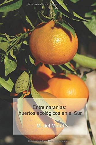 Entre naranjas: Huertos ecológicos en el Sur