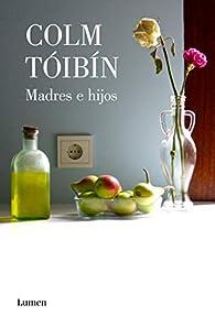 Madres e hijos par Colm Tóibín