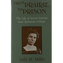 From Prairie to Prison: The Life of Social Activist Kate Richards O'Hare (MISSOURI BIOGRAPHY SERIES) by Sally M. Miller (1993-07-01)