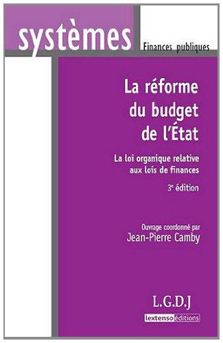La réforme du budget de l'Etat : La loi organique relative aux lois de finances