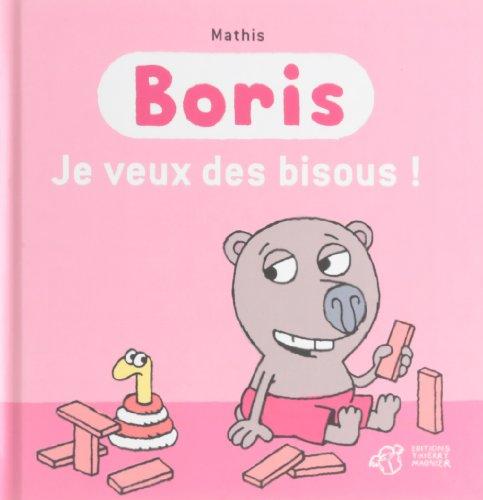Boris (6) : Je veux des bisous