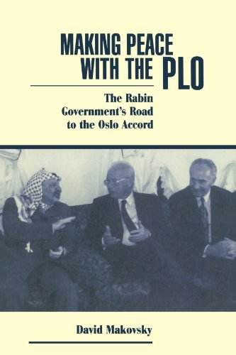 Making Peace With The Plo: The Rabin Government's Road To The Oslo Accord by David Makovsky (1995-12-08)