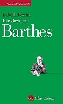 Introduzione a Barthes (Maestri del Novecento Laterza) di [Pezzini, Isabella]