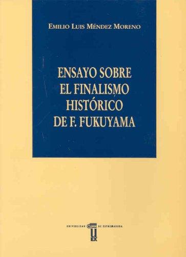 Ensayo sobre el finalismo histórico de F. Fukuyama par EMILIO LUIS MENDEZ MORENO
