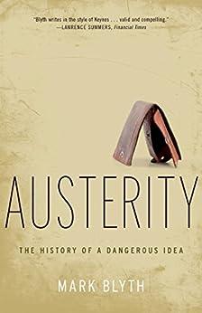 Austerity: The History of a Dangerous Idea von [Blyth, Mark]