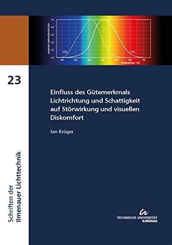 Einfluss des Gütemerkmals Lichtrichtung und Schattigkeit auf Störwirkung und visuellen Diskomfort (Schriften der Ilmenauer Lichttechnik / SILiT)