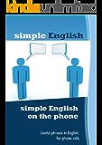 simple English on the phone (English Edition)