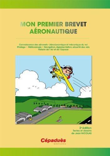 Mon Premier Brevet Aeronautique - 2e édition de Jean NICOLAS (26 juillet 2011) Broché