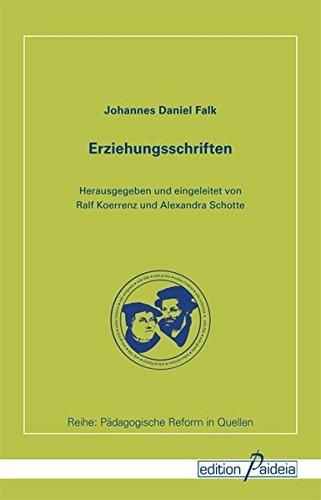 Erziehungsschriften (Pädagogische Reform in Quellen - PReQ) by Johannes Daniel Falk (2012-06-04)