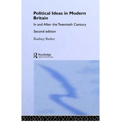 { [ POLITICAL IDEAS IN MODERN BRITAIN (REVISED) ] } By Barker, Rodney S (Author) May-01-1997 [ Hardcover ]