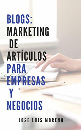 Blogs: Marketing de Artículos para Empresas y Negocios