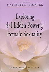 Exploring the Hidden Power of Female Sexuality: A Workbook for Women