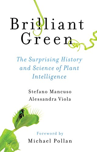 Brilliant Green: The Surprising History and Science of Plant Intelligence