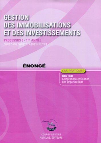 Gestion des Immobilisations et des Investissements. Enonce Processus 5-1re Annee