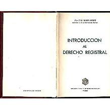 INTRODUCCION AL DERECHO REGISTRAL.