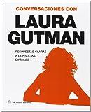 Conversaciones Con Laura Gutman. Respuestas Claras A Consultas Dificiles
