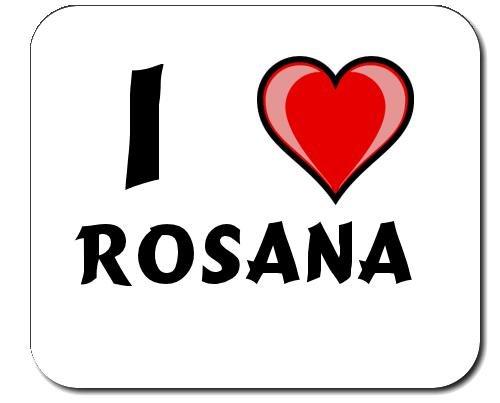 Preisvergleich Produktbild Mauspad mit Aufschrift Ich liebe Rosana (Vorname/Zuname/Spitzname)