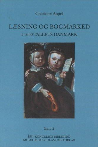 Læsning og bogmarked i 1600-tallets Danmark (Danish Humanist Texts and Studies) por Charlotte Appel