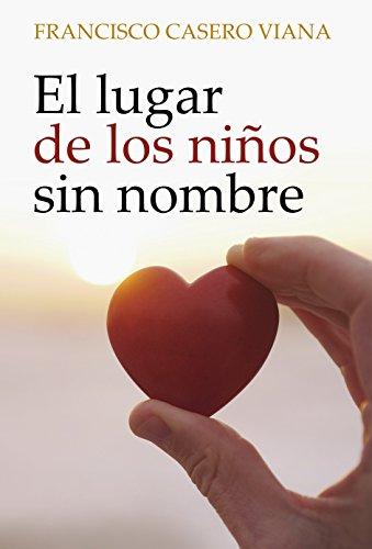 EL LUGAR DE LOS NIÑOS SIN NOMBRE eBook: Francisco Casero Viana ...
