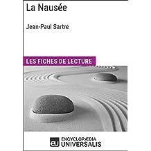 La Nausée de Jean-Paul Sartre: Les Fiches de lecture d'Universalis (French Edition)