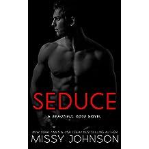 Seduce (Beautiful Rose Book 1)