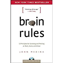 [ BRAIN RULES 12 PRINCIPLES FOR SURVIVING AND THRIVING AT WORK, HOME AND SCHOOL BY MEDINA, JOHN](AUTHOR)PAPERBACK