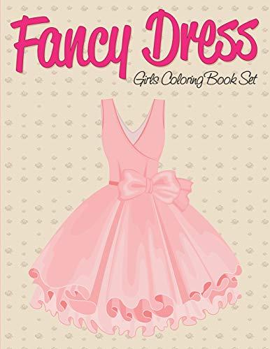 Fancy Dress: Girls Coloring Book Set