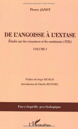 De l'angoisse à l'extase : Tome 1 : Etudes sur les croyances et les sentiments (1926) par Pierre Janet