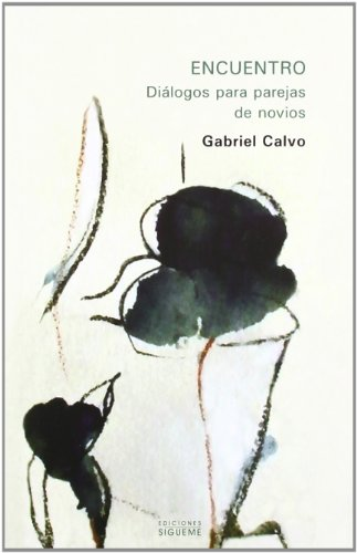 Encuentro : diálogos para parejas de novios por Gabriel Calvo