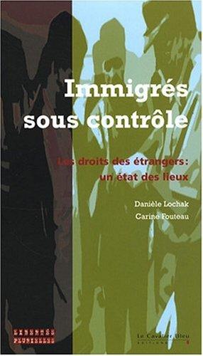 Immigrs sous contrle : Les droits des trangers : un tat des lieux